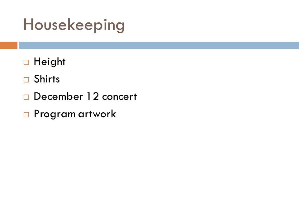 Housekeeping  Height  Shirts  December 12 concert  Program artwork