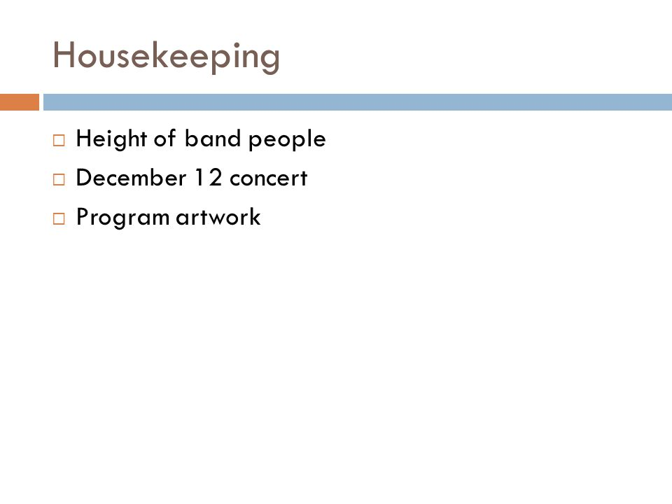 Housekeeping  Height of band people  December 12 concert  Program artwork