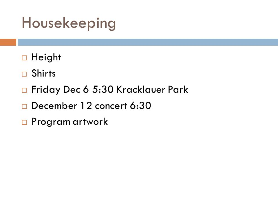 Housekeeping  Height  Shirts  Friday Dec 6 5:30 Kracklauer Park  December 12 concert 6:30  Program artwork