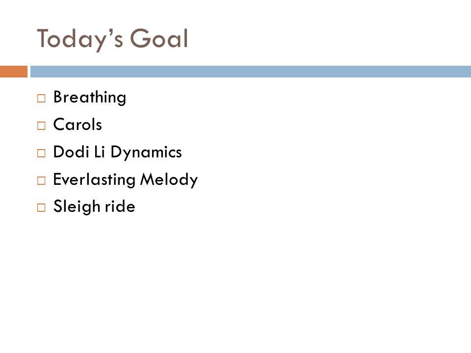 Today's Goal  Breathing  Carols  Dodi Li Dynamics  Everlasting Melody  Sleigh ride
