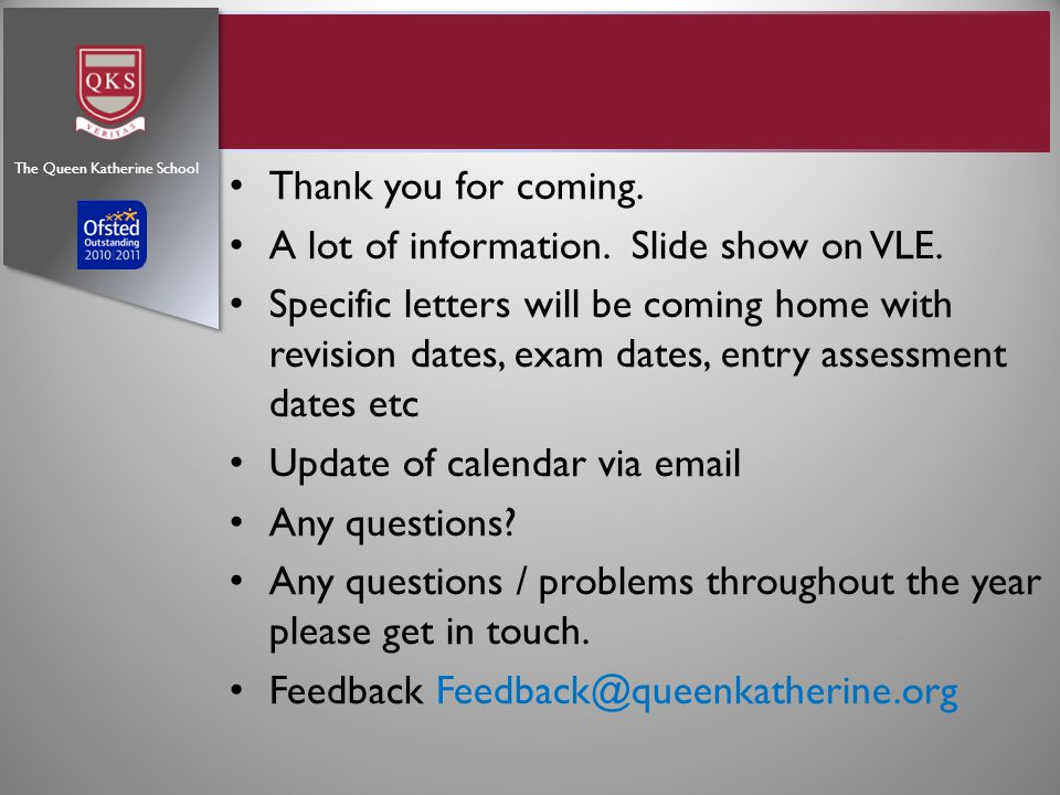 Thank you for coming. A lot of information. Slide show on VLE.