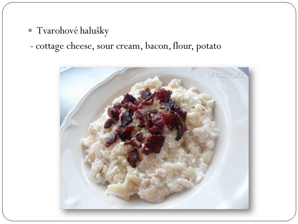 Tvarohové halušky - cottage cheese, sour cream, bacon, flour, potato