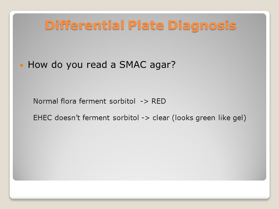 Differential Plate Diagnosis How do you read a SMAC agar.