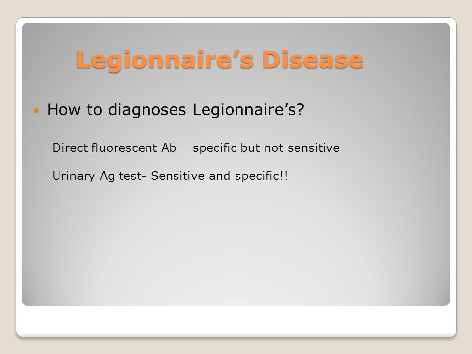 Legionnaire's Disease How to diagnoses Legionnaire's.