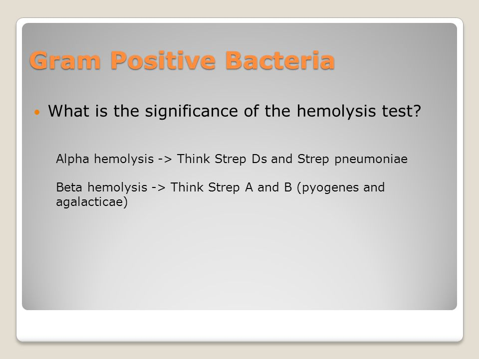 Gram Positive Bacteria What is the significance of the hemolysis test.