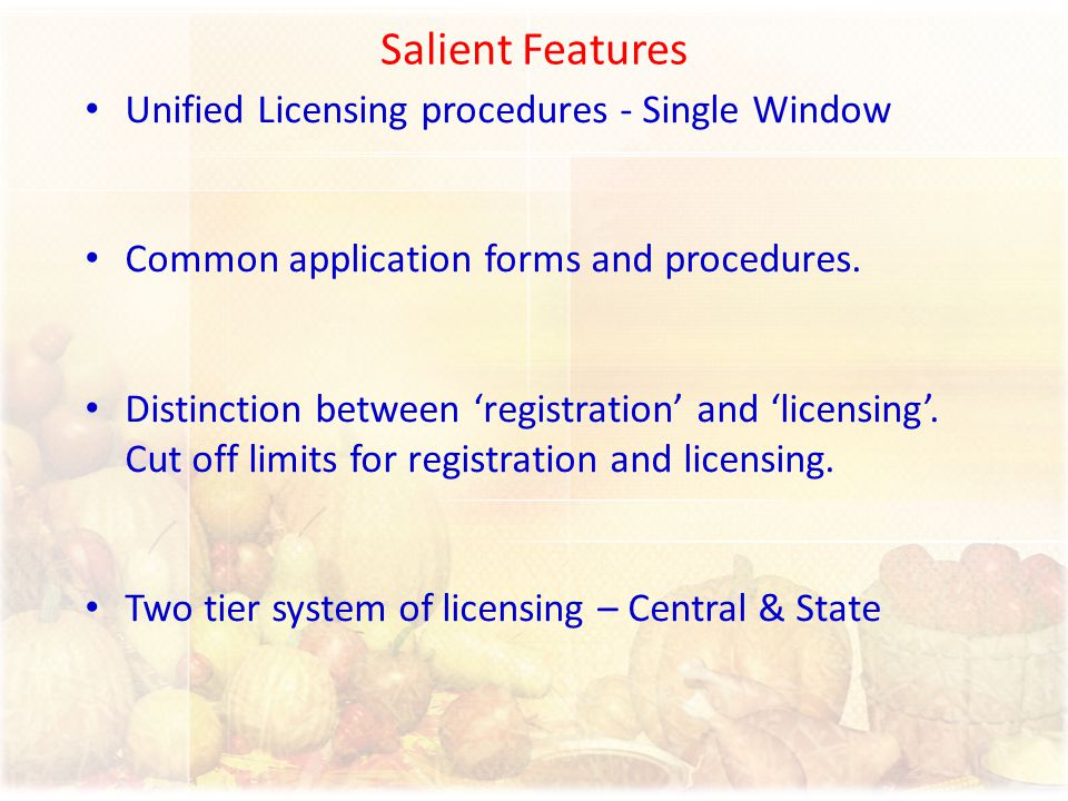 Salient Features Unified Licensing procedures - Single Window Common application forms and procedures. Distinction between 'registration' and 'licensi