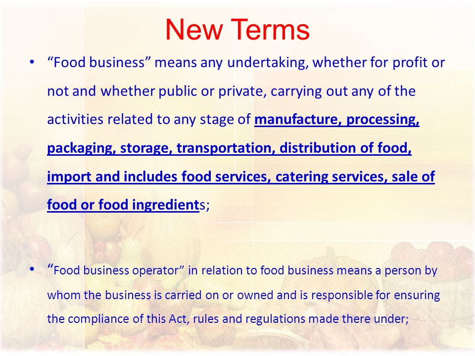 """New Terms """"Food business"""" means any undertaking, whether for profit or not and whether public or private, carrying out any of the activities related t"""