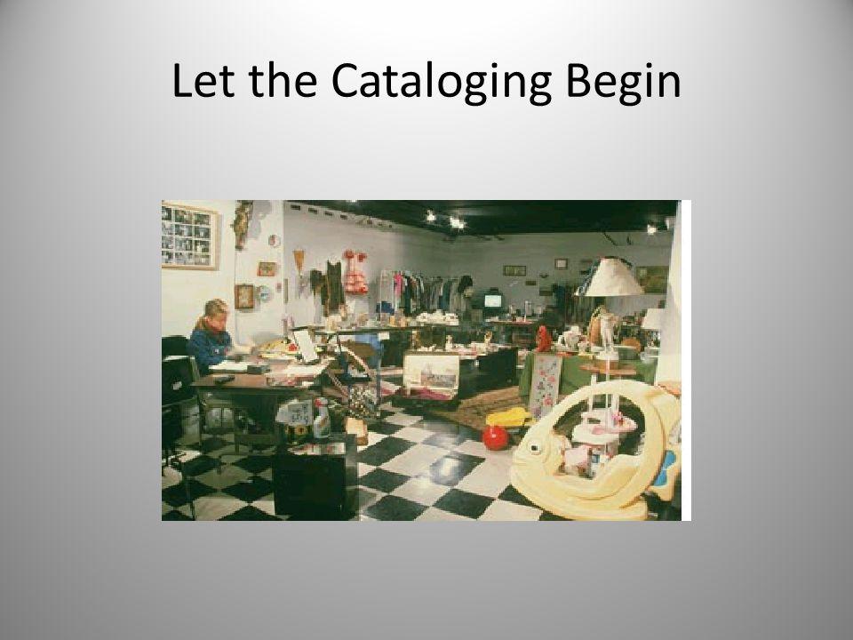 Let the Cataloging Begin