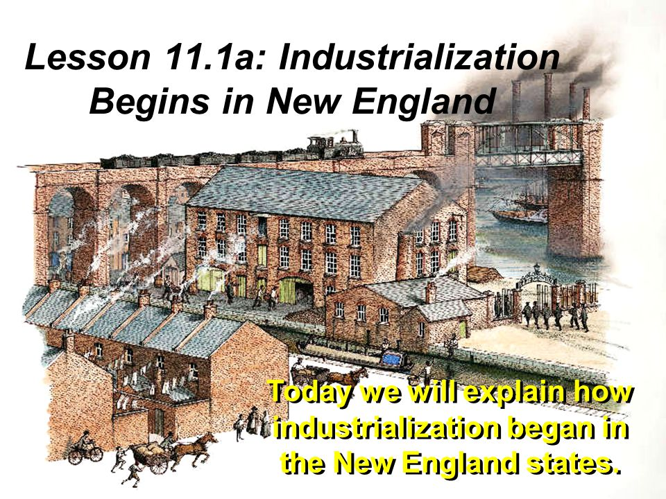 New England had a willing labor force in the families who were tired of scraping a living from their stony fields.