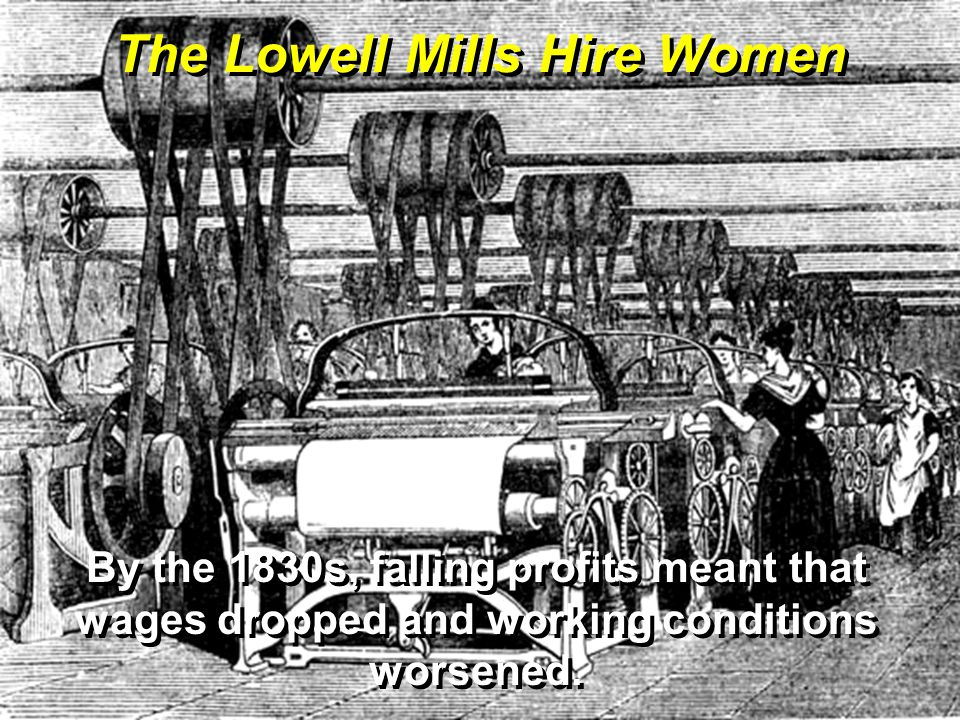 By the 1830s, falling profits meant that wages dropped and working conditions worsened.