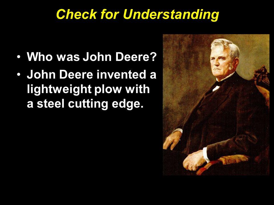 Check for Understanding Who was John Deere.