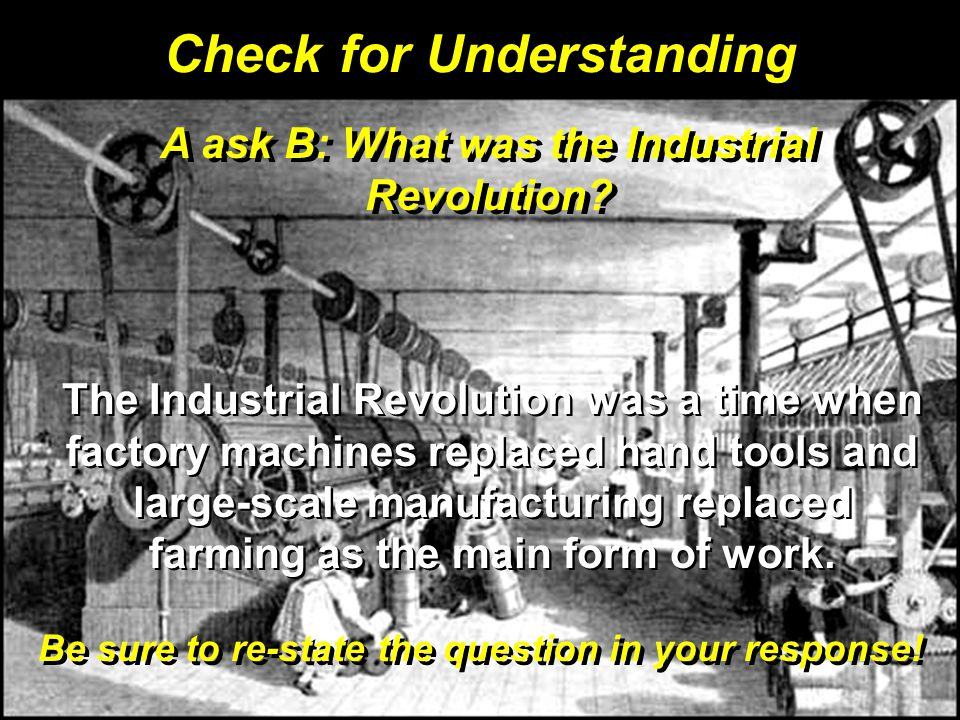 Check for Understanding Be sure to re-state the question in your response.