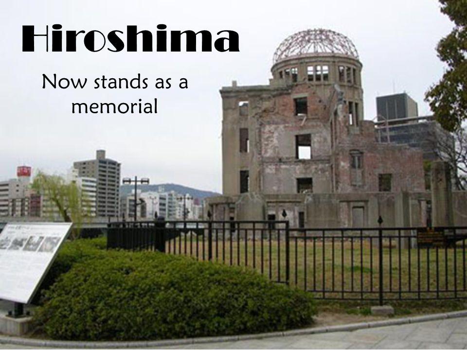 Hiroshima Now stands as a memorial