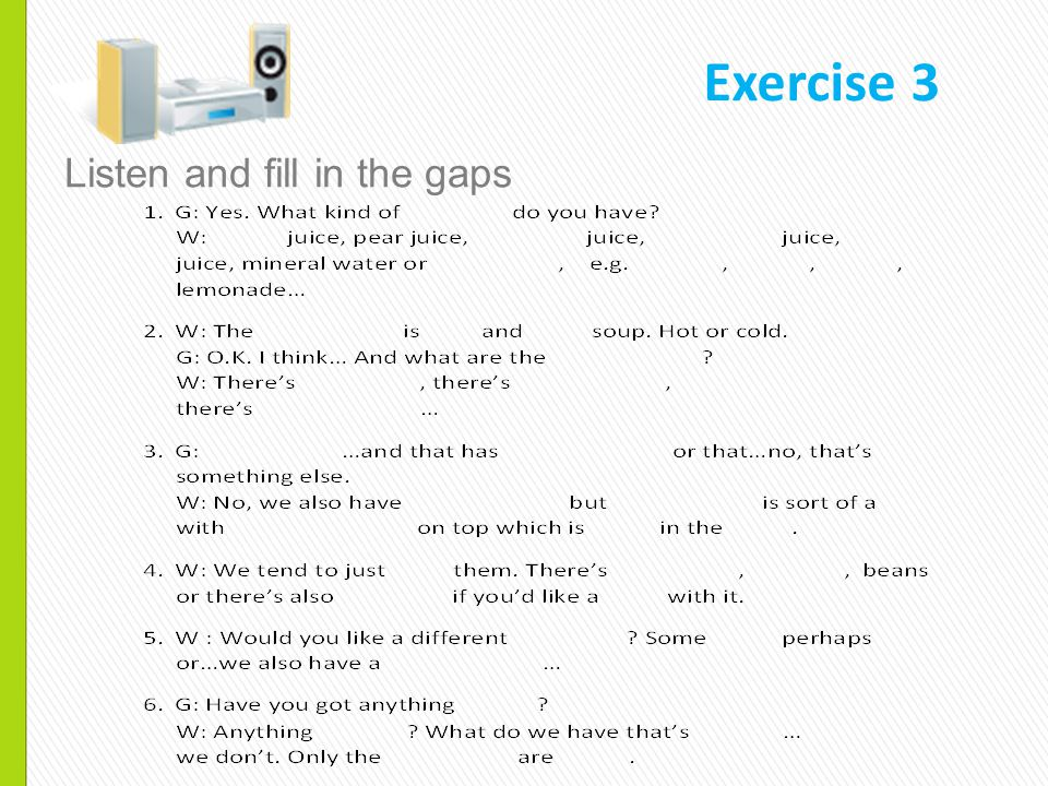 Listen and fill in the gaps Exercise 3