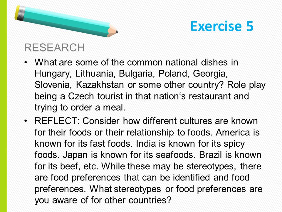 RESEARCH What are some of the common national dishes in Hungary, Lithuania, Bulgaria, Poland, Georgia, Slovenia, Kazakhstan or some other country.