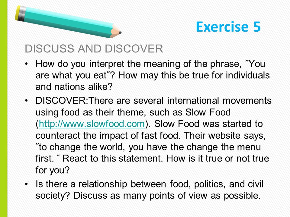 DISCUSS AND DISCOVER How do you interpret the meaning of the phrase, ˝You are what you eat˝? How may this be true for individuals and nations alike? D