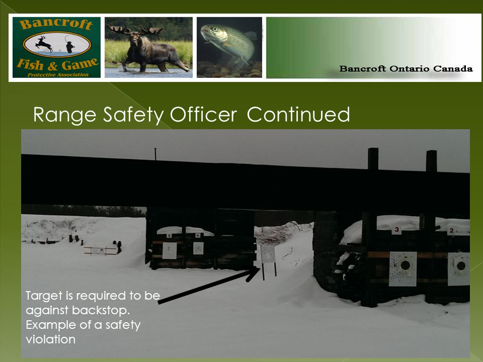 Range Safety Officer Continued 5 Target is required to be against backstop.