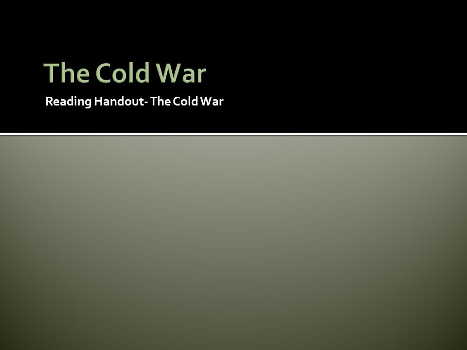 Reading Handout- The Cold War