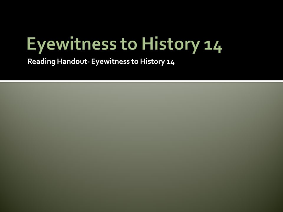 Reading Handout- Eyewitness to History 14