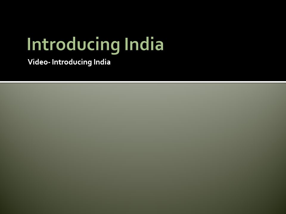 Video- Introducing India
