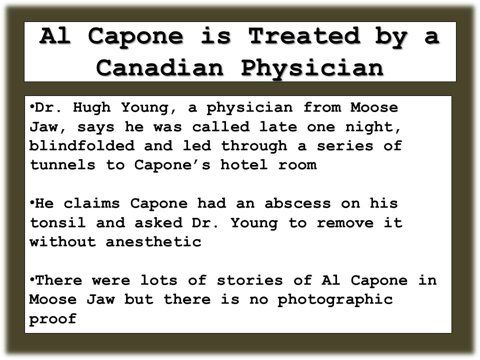 Al Capone is Treated by a Canadian Physician Dr.