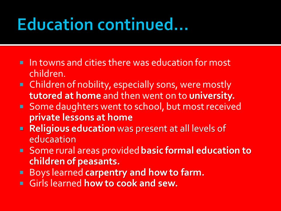  In towns and cities there was education for most children.