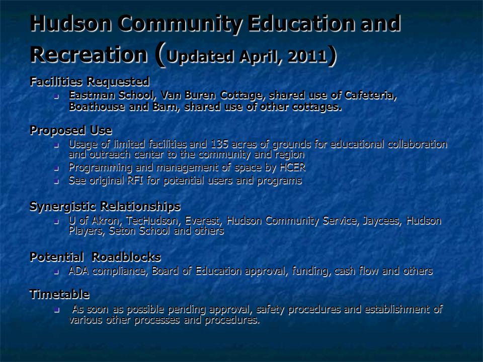 Hudson Community Education and Recreation ( Updated April, 2011 ) Facilities Requested Eastman School, Van Buren Cottage, shared use of Cafeteria, Boathouse and Barn, shared use of other cottages.