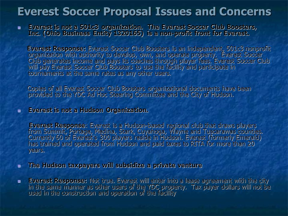 Everest Soccer Proposal Issues and Concerns Everest is not a 501c3 organization. The Everest Soccer Club Boosters, Inc. (Ohio Business Entity 1320165)