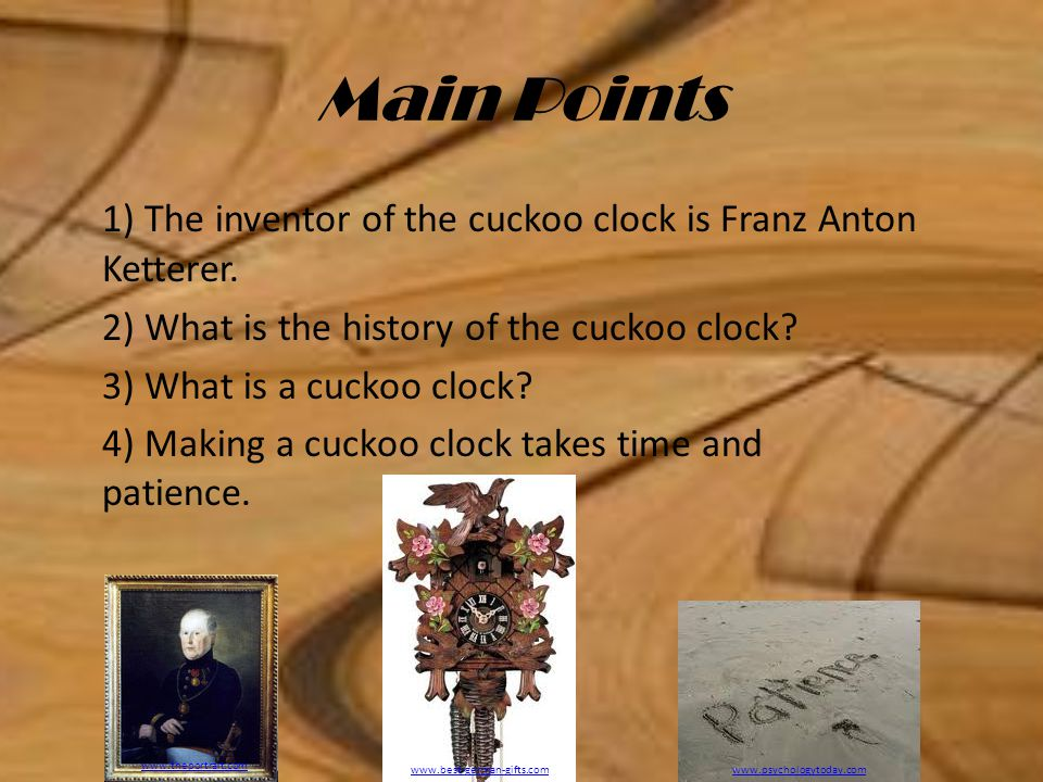 Main Points 1) The inventor of the cuckoo clock is Franz Anton Ketterer.