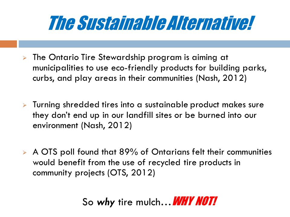 The Sustainable Alternative!  The Ontario Tire Stewardship program is aiming at municipalities to use eco-friendly products for building parks, curbs