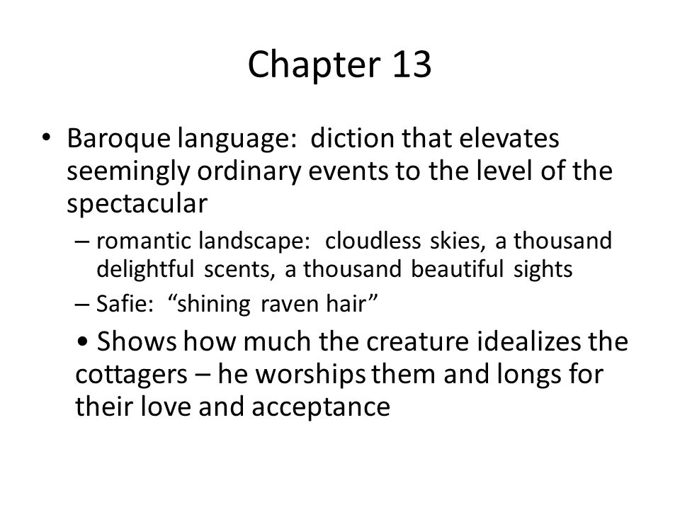 Chapter 13 Baroque language: diction that elevates seemingly ordinary events to the level of the spectacular – romantic landscape: cloudless skies, a