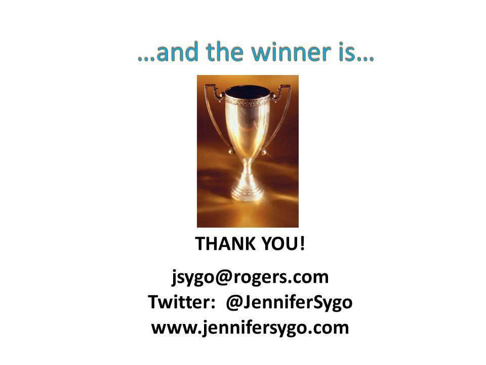 THANK YOU! jsygo@rogers.com Twitter: @JenniferSygo www.jennifersygo.com