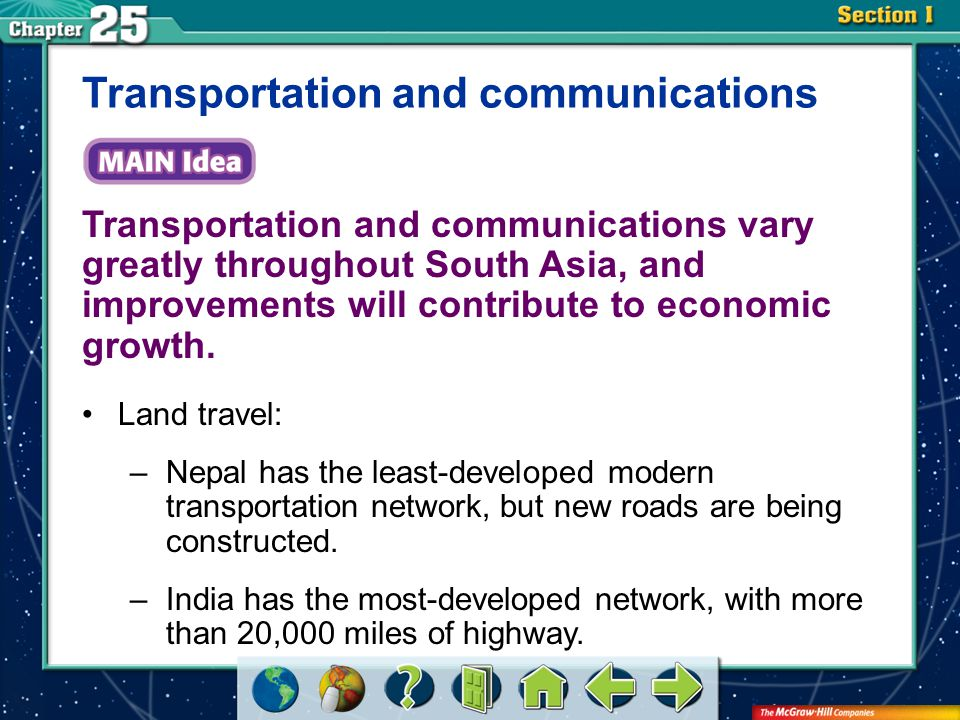 Section 1 Transportation and communications vary greatly throughout South Asia, and improvements will contribute to economic growth.