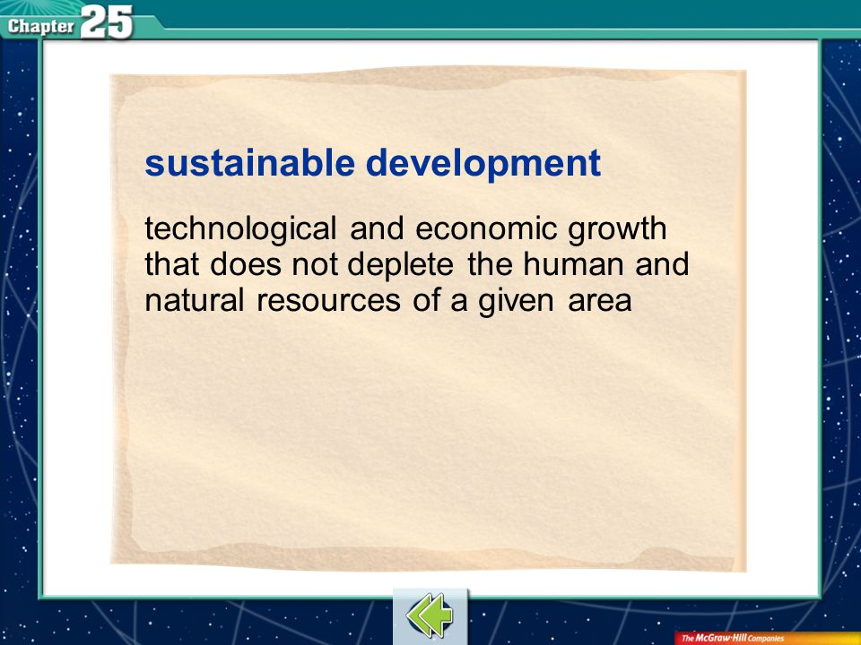Vocab8 sustainable development technological and economic growth that does not deplete the human and natural resources of a given area