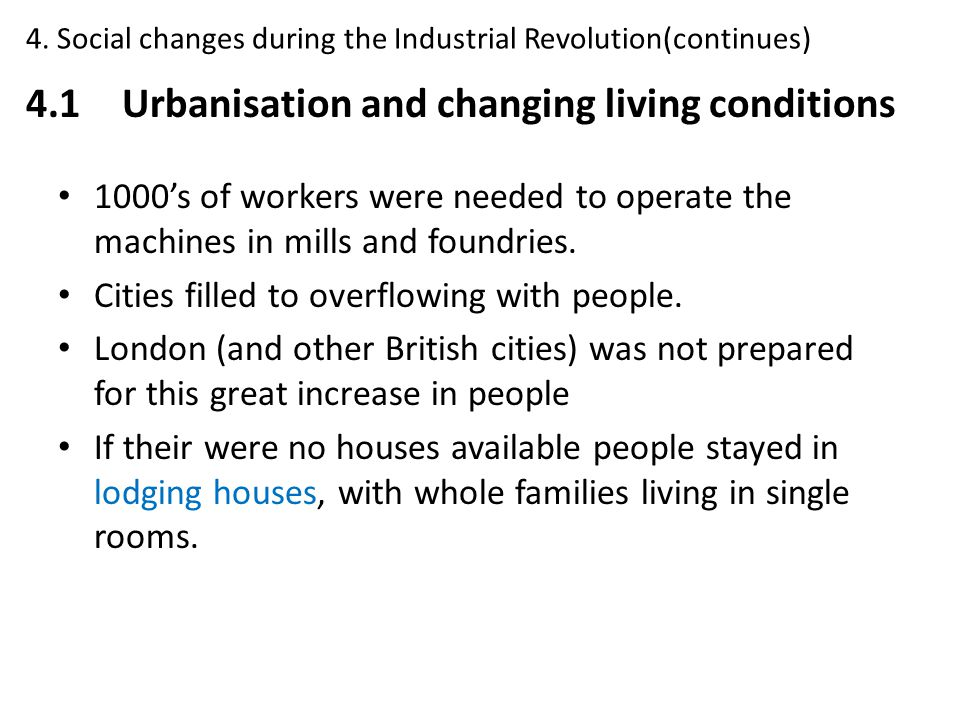 1000's of workers were needed to operate the machines in mills and foundries. Cities filled to overflowing with people. London (and other British citi
