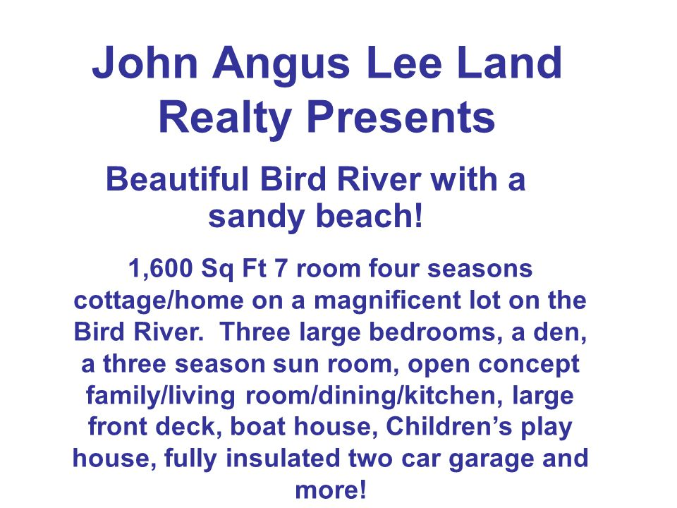 John Angus Lee Land Realty Presents Beautiful Bird River with a sandy beach.