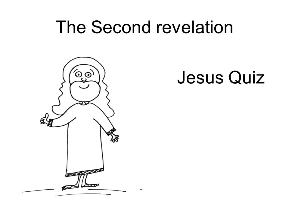 The Second revelation Jesus Quiz