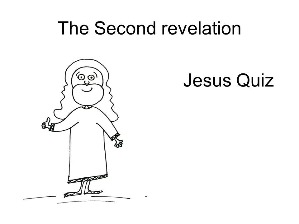 The Second revelation Jesus was born in A – London B – Miami C - Bethlehem D – Brazilia