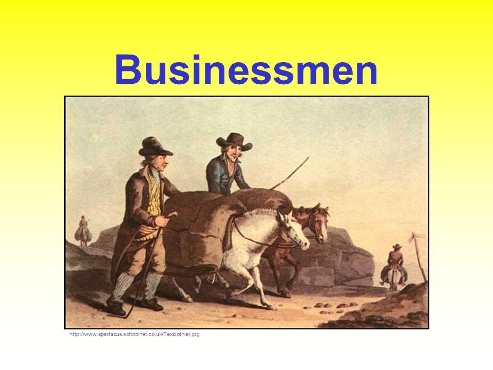 Businessmen http://www.spartacus.schoolnet.co.uk/Texclothier.jpg