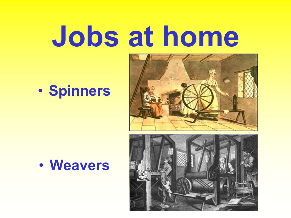 Jobs at home Spinners Weavers