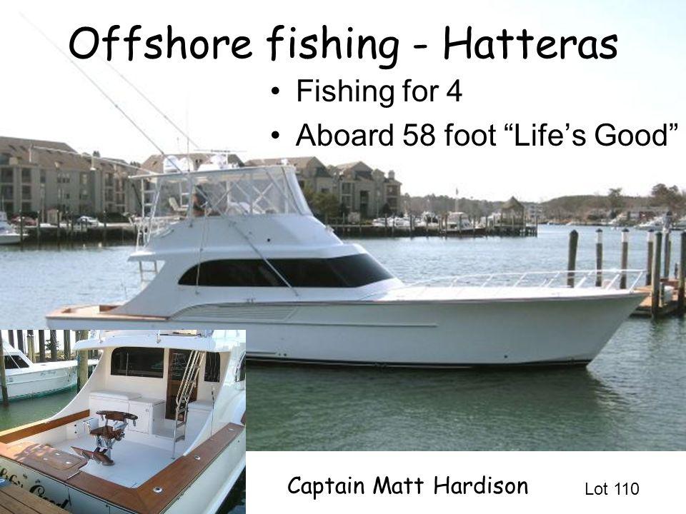 Offshore fishing - Hatteras Fishing for 4 Aboard 58 foot Life's Good Lot 110 Captain Matt Hardison