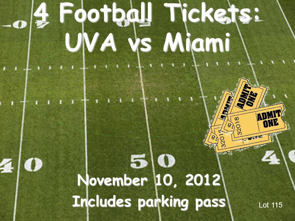 4 Football Tickets: UVA vs Miami November 10, 2012 Includes parking pass Lot 115