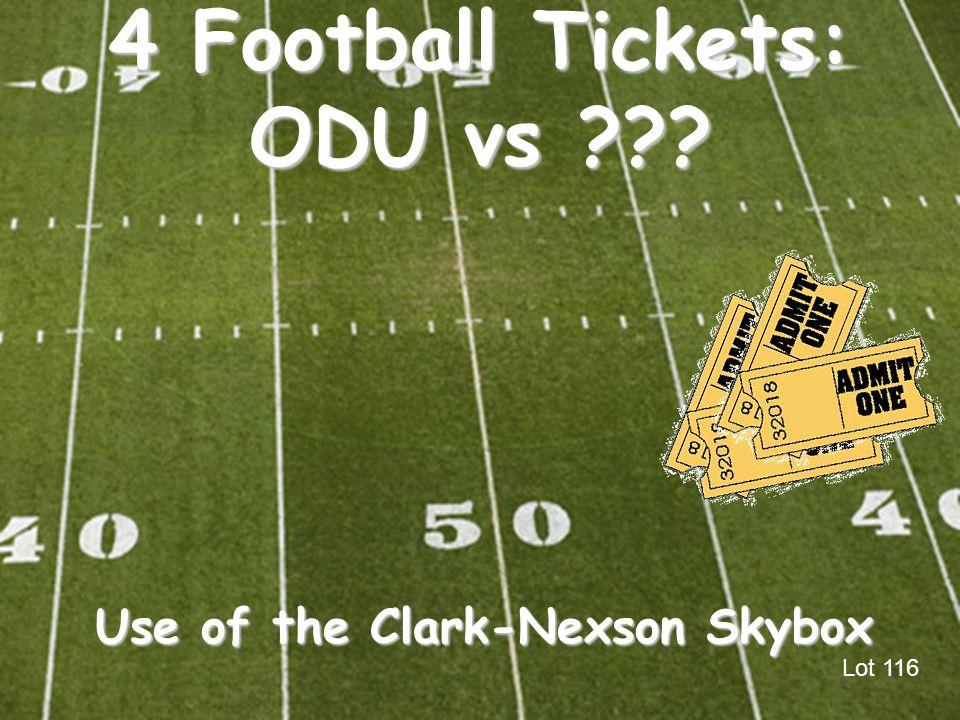 4 Football Tickets: ODU vs ??? Use of the Clark-Nexson Skybox Lot 116