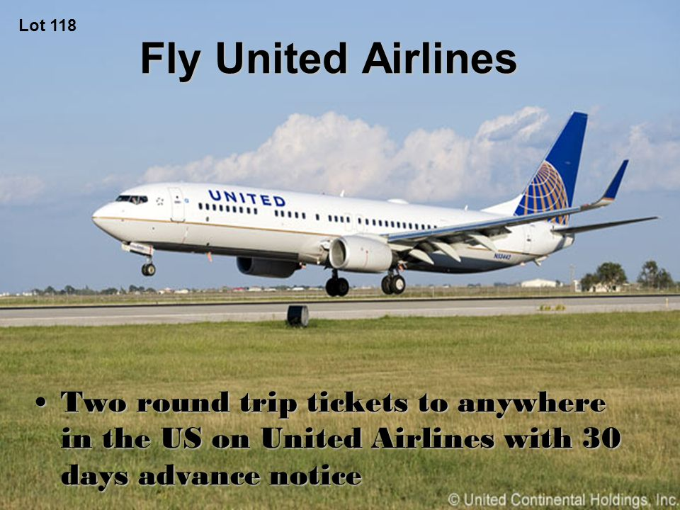Fly United Airlines Two round trip tickets to anywhere in the US on United Airlines with 30 days advance noticeTwo round trip tickets to anywhere in the US on United Airlines with 30 days advance notice Lot 118