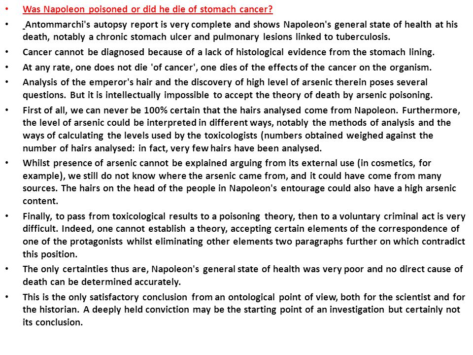 Was Napoleon poisoned or did he die of stomach cancer? Antommarchi's autopsy report is very complete and shows Napoleon's general state of health at h