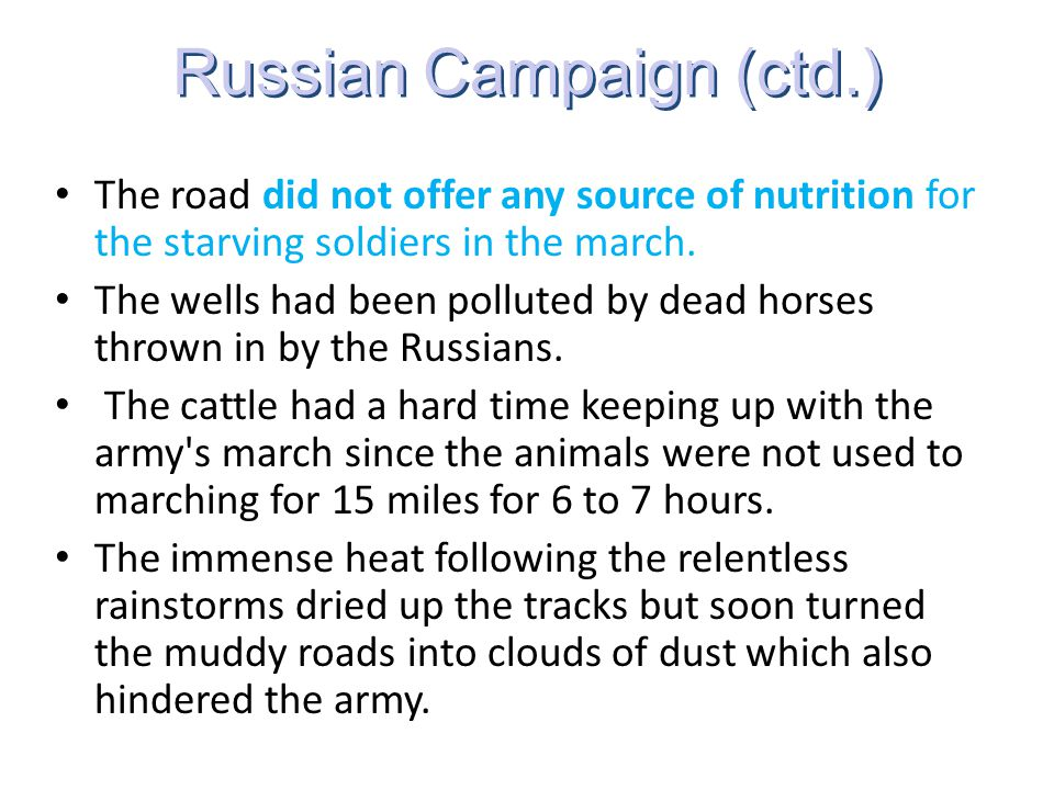 The road did not offer any source of nutrition for the starving soldiers in the march. The wells had been polluted by dead horses thrown in by the Rus