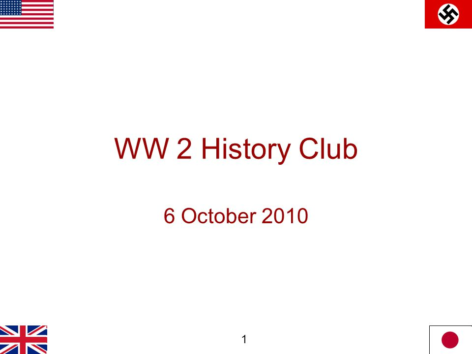 1 WW 2 History Club 6 October 2010