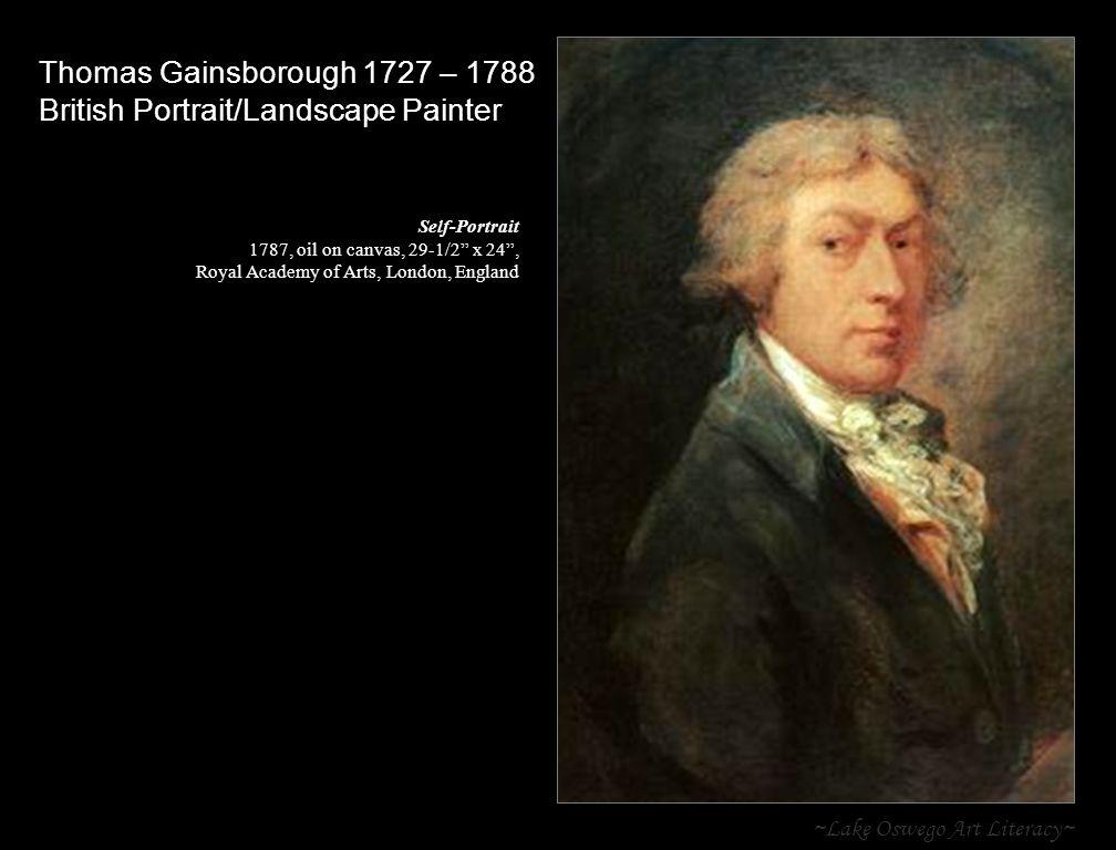~Lake Oswego Art Literacy~ Thomas Gainsborough 1727 – 1788 British Portrait/Landscape Painter Self-Portrait 1787, oil on canvas, 29-1/2 x 24 , Royal Academy of Arts, London, England