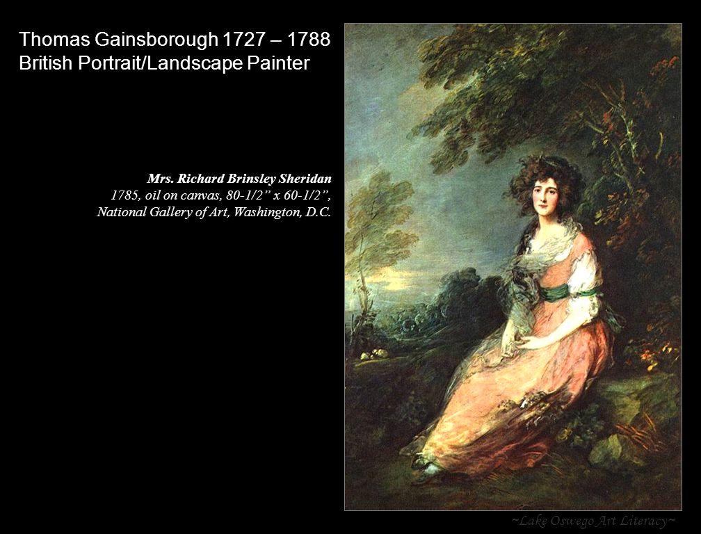 ~Lake Oswego Art Literacy~ Thomas Gainsborough 1727 – 1788 British Portrait/Landscape Painter Mrs.