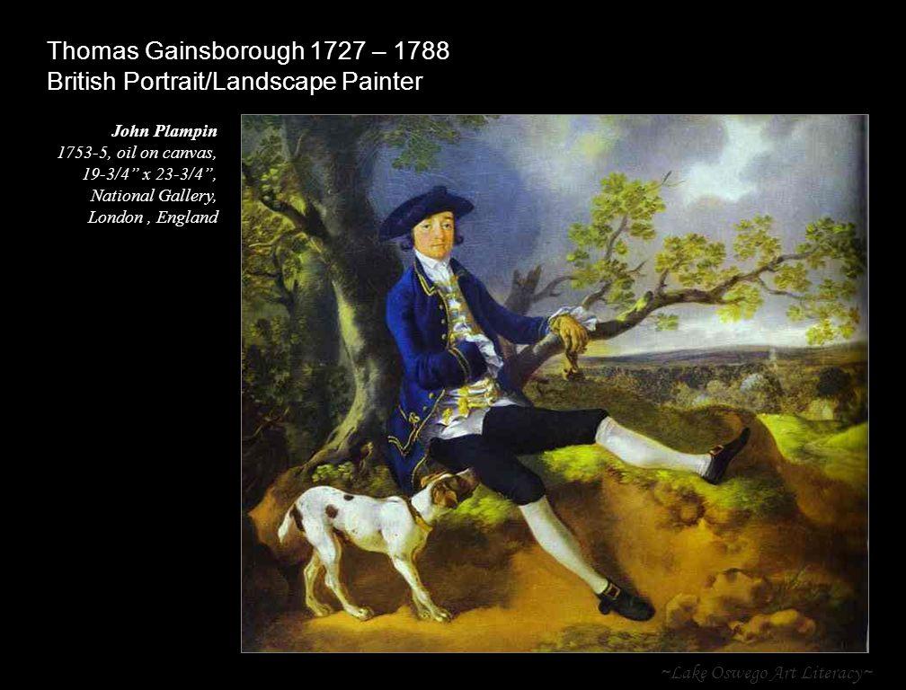 ~Lake Oswego Art Literacy~ Thomas Gainsborough 1727 – 1788 British Portrait/Landscape Painter John Plampin 1753-5, oil on canvas, 19-3/4 x 23-3/4 , National Gallery, London, England